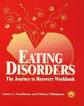 Eating Disorders: The Journey to Recovery Workbook