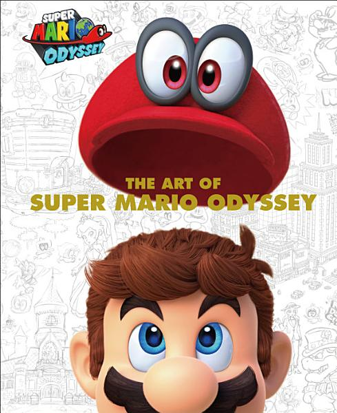 Download The Art of Super Mario Odyssey Book