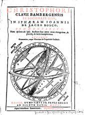 Christophori Clavii Bambergensis Ex Societate Iesv, In Sphæram Ioannis De Sacro Bosco Commentarivs: Accessit Geometrica, atque Vberrima de Crepusculis Tractatio