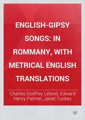 English-gipsy Songs: In Rommany, with Metrical English Translations