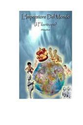 L'Imperatore Del Mondo ( il Filantropo ): by Romy Beat