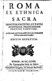 Roma ex ethnica sacra Sanctorum Petri, et Pauli apostolica praedicatione profuso sanguine