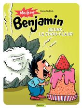 Méchant Benjamin – tome 6 - Beurk, le chou fleur!
