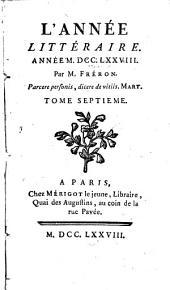 L'Année littéraire, ou, Suite des lettres sur quelques écrits de ce temps: Volumes7à8