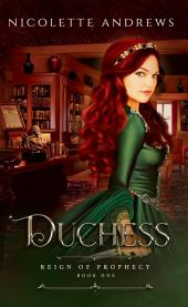 Duchess (Medieval Mystery Reign of Prophecy Book 0)