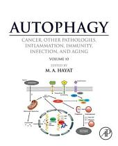 Autophagy: Cancer, Other Pathologies, Inflammation, Immunity, Infection, and Aging: Volume 10