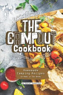 The Campout Cookbook  Homemade Camping Recipes to Make in the Woods