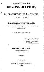 Premier cours de géographie, contenant la description de la surface de la terre, ou la géographie topique
