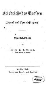 Friedrich des Großen Jugend und Thronbesteigung