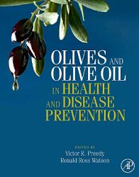 Olives And Olive Oil In Health And Disease Prevention Book PDF