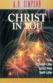 Christ in You: The Christ-Life and the Self-Life
