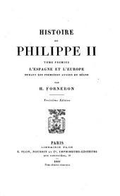 Histoire de Philippe II: Volume1