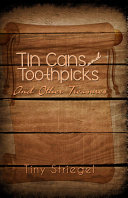 Tin Cans and Toothpicks and Other Treasures