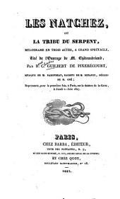 Les Natchez, ou la tribu du serpent: mélodrame en trois actes, à grand spectacle : tiré de l'ouvrage de M. Châteaubriand