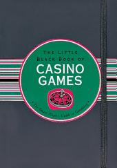 The Little Black Book of Casino Games: The Smart Player's Guide to Gambling