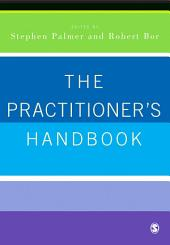 The Practitioner's Handbook: A Guide for Counsellors, Psychotherapists and Counselling Psychologists