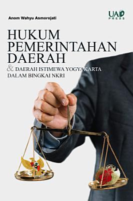Hukum Pemerintahan Daerah dan Daerah Istimewa Yogyakarta dalam Bingkai NKRI PDF