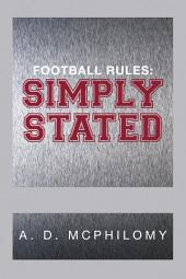 FOOTBALL RULES: SIMPLY STATED