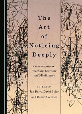 The Art of Noticing Deeply PDF