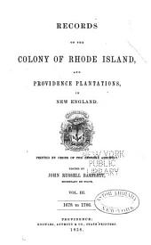 Records of the Colony of Rhode Island and Providence Plantations, in New England: 1678-1706