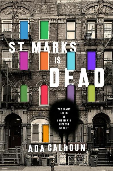 Download St  Marks Is Dead  The Many Lives of America s Hippest Street Book