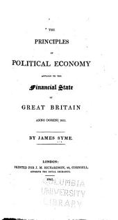 The Principles of Political Economy Applied to the Financial State of Great Britain, Anno Domini, 1821