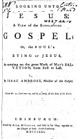 Looking unt o Jesu s  A view of the everlasting Gospel  etc PDF