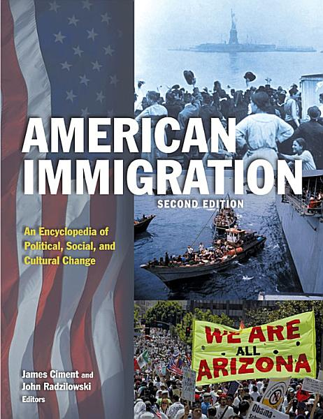 American Immigration  An Encyclopedia of Political  Social  and Cultural Change PDF