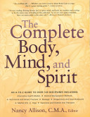 The Complete Body  Mind  and Spirit PDF
