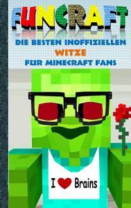 Funcraft   Die besten inoffiziellen Witze f  r Minecraft Fans PDF