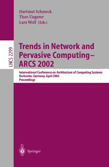 Trends in Network and Pervasive Computing   ARCS 2002 PDF