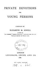 Private devotions for young persons, compiled by E.M. Sewell