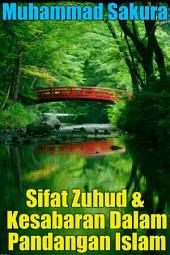 Sifat Zuhud & Kesabaran Dalam Pandangan Islam