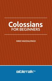 Colossians for Beginners