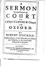 A sermon [on Prov. iii,17] preached before the court at Christ-Church chappel in Oxford