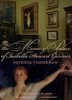 The Memory Palace of Isabella Stewart Gardner Museum