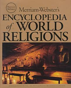 Merriam Webster s Encyclopedia of World Religions Book
