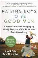 Raising Boys to Be Good Men PDF