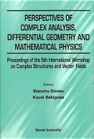 Perspectives of Complex Analysis  Differential Geometry and Mathematical Physics PDF