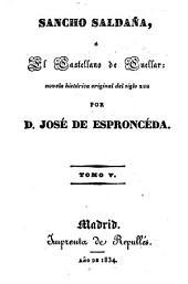 Sancho Saldaña, ó el Castellano de Cuellar: novela historica original del siglo 13, Volumen 5