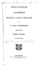Prolusiones academicae praemiis annuis dignatae et in curia Cantabrigiensi recitatae comitiis maximis