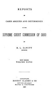 Reports of Cases Argued and Determined in the Supreme Court of Ohio: Volumes 27-28