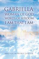 Gabriella Woman of God Words of Wisdom I Am That I Am PDF