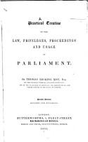 A Practical Treatise on the Law  Privileges  Proceedings and Usage of Parliament PDF