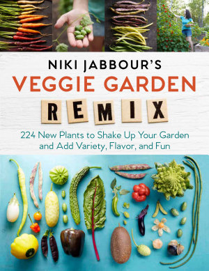 Niki Jabbour s Veggie Garden Remix