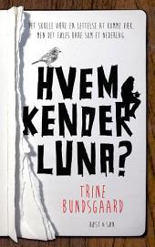 Hvem kender Luna?