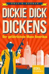 Dickie Dick Dickens – Der gefährlichste Mann Amerikas