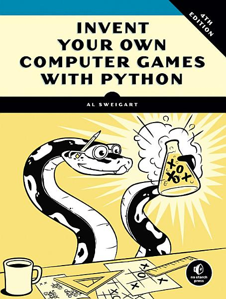 Invent Your Own Computer Games with Python  4th Edition