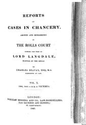 Report of Cases in Chancery: Argued and Determined in the Rolls Court During the Time of Lord Landale, Master of the Rolls, 1838-1866, Volume 10