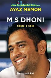 M S Dhoni: Captain Cool